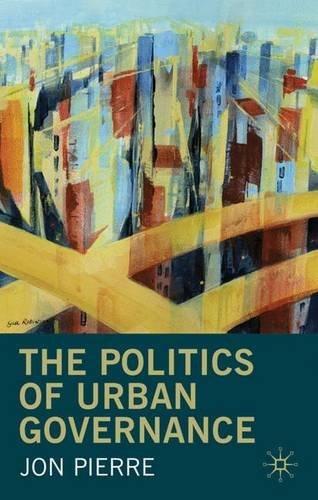 The Politics of Urban Governance by Jon Pierre (2011-02-01)