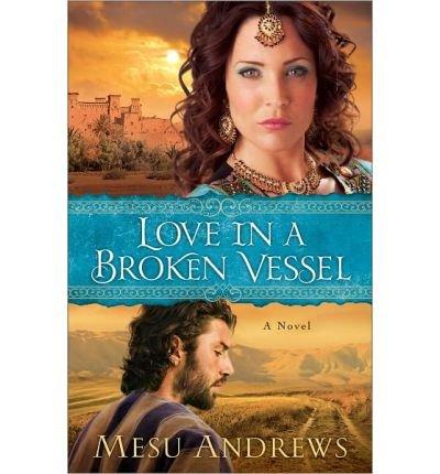 [ LOVE IN A BROKEN VESSEL ] by Andrews, Mesu ( Author) Mar-2013 [ Paperback ]