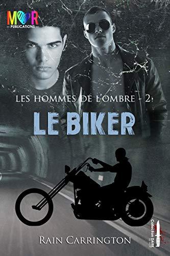 Le Biker (Les Hommes de l'Ombre t. 2)
