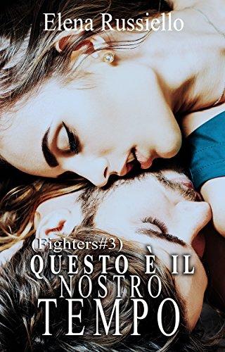 Questo è il nostro tempo (Serie Fighters Vol. 3)
