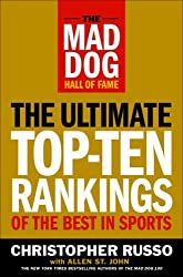 The Mad Dog Hall of Fame: The Ultimate Top-Ten Rankings of the Best in Sports by Chris Russo (2006-05-02)