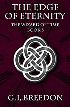 The Edge of Eternity (The Wizard of Time - Book 3) by [Breedon, G.L.]