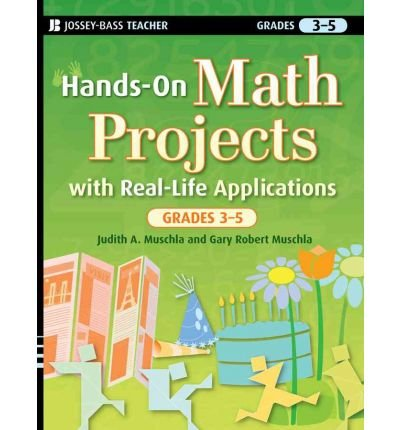 [(Hands-on Math Projects with Real-life Applications, Grades 3-5 )] [Author: Judith A. Muschla] [Mar-2009]
