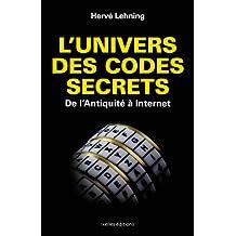 L'Univers des codes secrets : De l'antiquité à Internet (IX.HORS COLLECT)