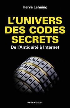 L'Univers des codes secrets : De l'antiquité à Internet (IX.HORS COLLECT) par [Lehning, Hervé]
