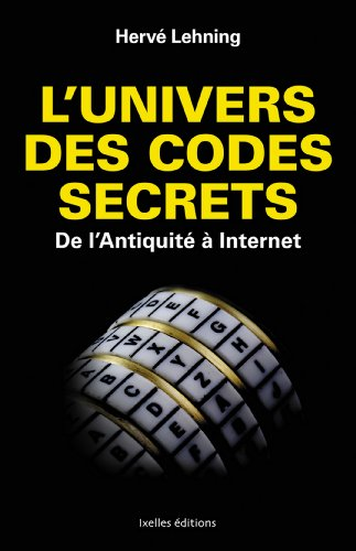 L'Univers des codes secrets : De l'antiquité à Internet (IX.HORS COLLECT)