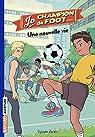 Jo, champion de foot, tome 1 : Une nouvelle vie