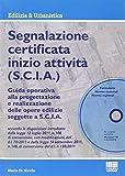Segnalazione certificata inizio attività (S.C.I.A.). Con CD-ROM
