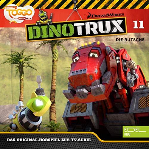 Die Rutsche / Wühlosaurier. Das Original-Hörspiel zur TV-Serie: Dinotrux 11