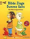 Produkt-Bild: Blöde Ziege - Dumme Gans: Alle Bilderbuchgeschichten