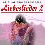 Die grössten deutschen Liebeslieder, Vol.2