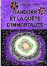 Gandorr et la quête d'immortalité: Tome 3 de la Saga Gandorr par Smiel