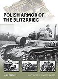 Polish Armor of the Blitzkrieg (New Vanguard, Band 224)