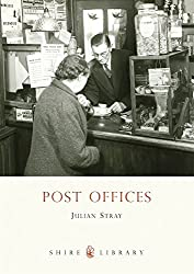 Post Offices (Shire Library) by Julian Stray (2010-06-22)