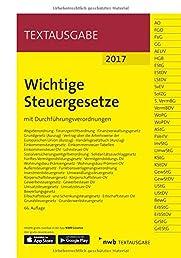 Wichtige Steuergesetze: mit Durchführungsverordnungen. (NWB Textausgabe)