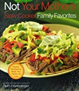 Not Your Mother's Slow Cooker Family Favorites: Healthy, Wholesome Meals Your Family will Love (NYM Series) by Beth Hensperger (2009-09-17)