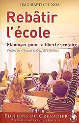 Rebâtir l'École: Plaidoyer pour la liberté scolaire