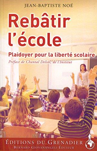 Rebtir l'cole: Plaidoyer pour la libert scolaire