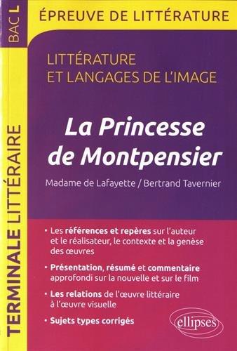 La Princesse de Montpensier,  Madame de Lafayette/Bertrand Tavernier. BAC L 2018 preuve de littrature