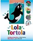 Lola Tortola: Caribbean Limericks
