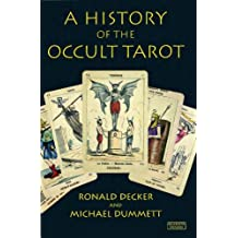 A History of the Occult Tarot by Ronald Decker (2013-12-31)