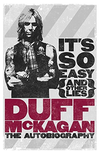 It's So Easy (and other lies): The Autobiography par Duff McKagan