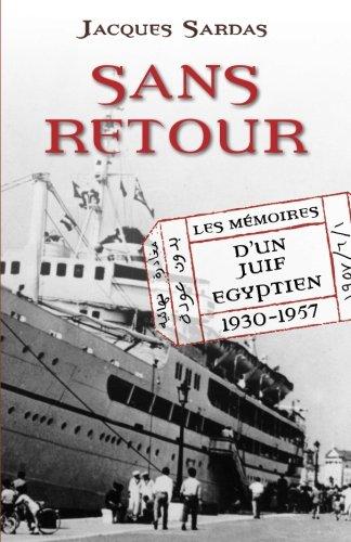 Sans Retour: Les Memoires d'un Juif Egyptien 1930-1957