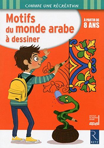 Motifs du monde arabe à dessiner par (Broché - Apr 10, 2014)