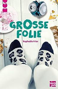 vignette de 'Grosse folie (Raphaële Frier)'