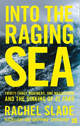 Into the Raging Sea: Thirty-three mariners, one megastorm and the sinking of El Faro (English Edition) Cargo-naturals