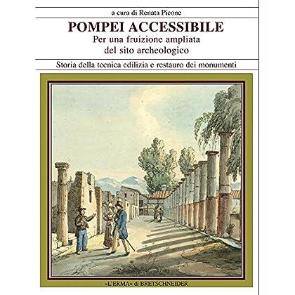 Pompei Accessibile. Per Una Fruizione Ampliata Del Sito Archeologico.