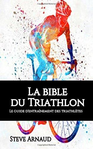 La bible du Triathlon par Steve Arnaud