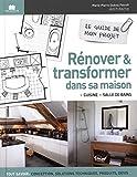 Rénover et transformer sa maison...