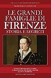 eBook Gratis da Scaricare Le grandi famiglie di Firenze Storia e segreti (PDF,EPUB,MOBI) Online Italiano