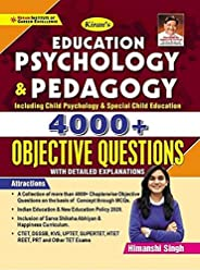 Kiran Education Psychology and Pedagogy 4000+ Objective Questions (with detailed explanations)(English Medium)
