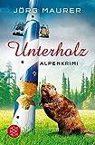 Unterholz: Alpenkrimi (Hochkaräter)