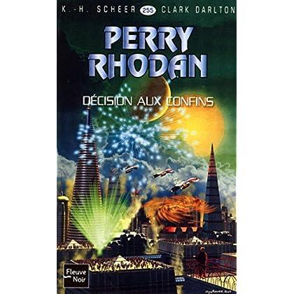 Perry Rhodan n°255 - Décision aux confins