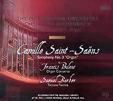 Produkt-Bild: Saint-Saëns: Sinfonie Nr.3 c-Moll op.78 (Orgelsinfonie) / Poulenc: Konzert für Orgel, Streicher und Pauken g-Moll / Barber: Toccata Festiva