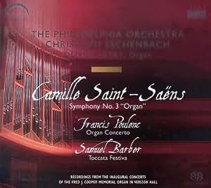 Saint-Saëns: Sinfonie Nr.3 c-Moll op.78 (Orgelsinfonie) / Poulenc: Konzert für Orgel, Streicher und Pauken g-Moll / Barber: Toccata Festiva
