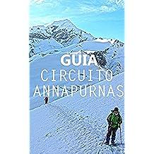 GUÍA: CIRCUITO ANNAPURNAS: Guía práctica para realizar el circuito Annapurnas (Nepal)