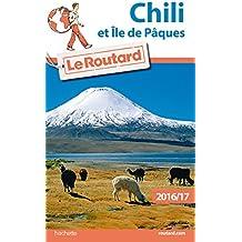 Guide du Routard Chili 2016/17 : et Île de Pâques