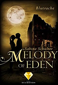 Melody of Eden 3: Blutrache von [Schulter, Sabine]