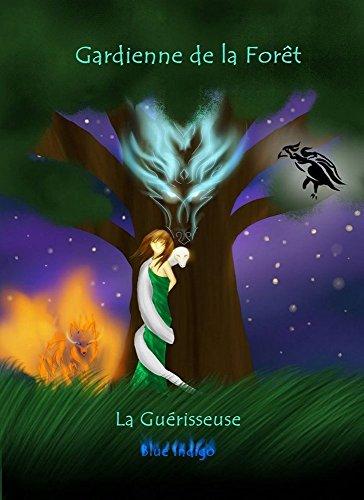 Gardienne de la forêt: La guérisseuse par [Indigo, Blue]