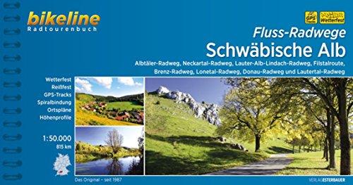 Fluss-Radwege Schwäbische Alb: Albtäler-Radweg, Brenz-Radweg, Donau-Radweg, Filstal-Radweg, Lautertal-Radweg, Lauter-Alb-Lindach-Radweg, ... 815 km (Bikeline Radtourenbücher)