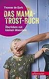 Expert Marketplace -  Yvonne de Bark - Das Mama-Trost-Buch (NA): Überleben mit kleinen Monstern