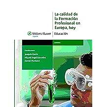 La calidad de la formación profesional en Europa, hoy: análisis de la situación y propuestas de mejora