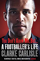 You Don't Know Me, But . . .: A Footballer's Life (English Edition)