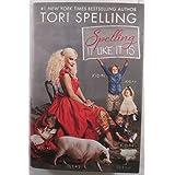 Spelling It Like It Is by Spelling, Tori (2013) Hardcover