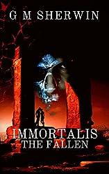IMMORTALIS : THE FALLEN (The IMMORTALIS series Book 2)