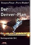 Der Denver-Plan: Vertrag mit der Zeit - Grazyna Fosar